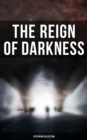 The Reign of Darkness (Dystopian Collection) - eBook