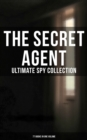 The Secret Agent: Ultimate Spy Collection (77 Books in One Volume) - eBook