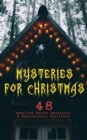 Mysteries for Christmas: 48 Puzzling Murder Mysteries & Supernatural Thrillers - eBook
