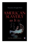 American Slavery as It is : Testimony of a Thousand Witnesses - Book