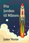 Fra Jorden til Manen : From the Earth to the Moon, Danish edition - eBook