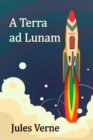 A Terra ad Lunam : From the Earth to the Moon, Latin edition - eBook