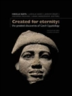 Created for Eternity : The Greatest Discoveries of Czech Egyptology - Book