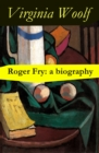 Roger Fry: a biography by Virginia Woolf - eBook