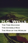 The Time Machine + The Invisible Man + The War of the Worlds (3 Unabridged  Science Fiction Classics) - eBook