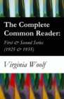 The Complete Common Reader: First & Second Series (1925 & 1935) - eBook