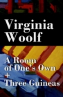A Room of One's Own + Three Guineas (2 extended essays) - eBook