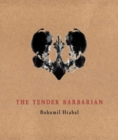 The Tender Barbarian : Pedagogic Texts - Book