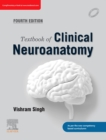 Textbook of Clinical Neuroanatomy-E-book - eBook