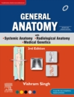 General Anatomy with Systemic Anatomy, Radiological Anatomy, Medical Genetics, 3rd Updated Edition, eBook - eBook