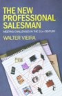 The New Professional Salesman : Meeting Challenges in the 21st Century - eBook