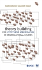 Theory Building for Hypothesis Specification in Organizational Studies - Book