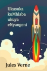 Ukusuka kuMhlaba ukuya eNyangeni : From the Earth to the Moon, Xhosa edition - eBook