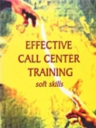 Effective Call Center Training : Soft Skills - Book