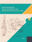 Rural Development, Poverty Eradication and Employment Generation in India - Book