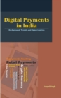 Digital Payments in India : Background, Trends and Opportunities - Book