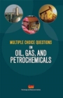 Multiple Choice Questions on Oil, Gas, and Petrochemicals - Book