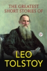The Greatest Short Stories of Leo Tolstoy - eBook