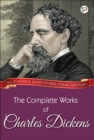 The Complete Works of Charles Dickens (Illustrated Edition) : All 15 novels, short stories, poems and plays - eBook