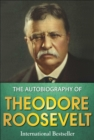 The Autobiography of Theodore Roosevelt - eBook