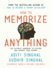 How to Memorize Anything : The Ultimate Handbook to Explore and Improve Your Memory - eBook