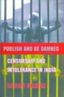 Publish and Be Damned - Censorship and Intolerance in India - Book