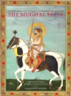 The Mughal Feast : Recipes from the Kitchen of Emperor Shah Jahan - Book