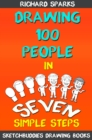 Drawing 100 People : How To Draw People In 7 Simple Steps - eBook