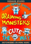 Drawing Monsters the Cute Way : How to Draw Monsters for Kids in Simple Steps - eBook
