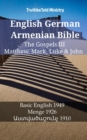 English German Armenian Bible - The Gospels III - Matthew, Mark, Luke & John : Basic English 1949 - Menge 1926 - Ô±Õ½Õ¿Õ¾Õ¡Õ®Õ¡Õ·Õ¸Ö'Õ¶Õ¹ 1910 - eBook