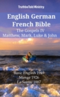 English German French Bible - The Gospels IV - Matthew, Mark, Luke & John : Basic English 1949 - Menge 1926 - La Sainte 1887 - eBook