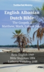 English Albanian Dutch Bible - The Gospels II - Matthew, Mark, Luke & John : Basic English 1949 - Bibla Shqiptare 1884 - Lutherse Vertaling 1648 - eBook