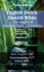 English Dutch Danish Bible - The Gospels II - Matthew, Mark, Luke & John : Basic English 1949 - Statenvertaling 1637 - Dansk 1871 - eBook