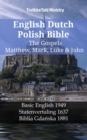 English Dutch Polish Bible - The Gospels - Matthew, Mark, Luke & John : Basic English 1949 - Statenvertaling 1637 - Biblia Gdanska 1881 - eBook