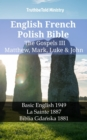 English French Polish Bible - The Gospels III - Matthew, Mark, Luke & John : Basic English 1949 - La Sainte 1887 - Biblia Gdanska 1881 - eBook