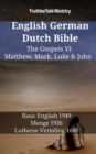 English German Dutch Bible - The Gospels VI - Matthew, Mark, Luke & John : Basic English 1949 - Menge 1926 - Lutherse Vertaling 1648 - eBook