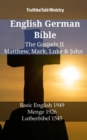 English German Bible - The Gospels II - Matthew, Mark, Luke & John : Basic English 1949 - Menge 1926 - Lutherbibel 1545 - eBook