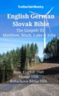 English German Slovak Bible - The Gospels III - Matthew, Mark, Luke & John : Basic English 1949 - Menge 1926 - Rohackova Biblia 1936 - eBook