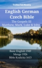 English German Czech Bible - The Gospels III - Matthew, Mark, Luke & John : Basic English 1949 - Menge 1926 - Bible Kralicka 1613 - eBook