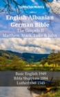 English Albanian German Bible - The Gospels II - Matthew, Mark, Luke & John : Basic English 1949 - Bibla Shqiptare 1884 - Lutherbibel 1545 - eBook