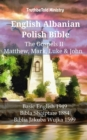 English Albanian Polish Bible - The Gospels II - Matthew, Mark, Luke & John : Basic English 1949 - Bibla Shqiptare 1884 - Biblia Jakuba Wujka 1599 - eBook
