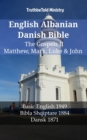 English Albanian Danish Bible - The Gospels II - Matthew, Mark, Luke & John : Basic English 1949 - Bibla Shqiptare 1884 - Dansk 1871 - eBook