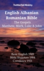 English Albanian Romanian Bible - The Gospels - Matthew, Mark, Luke & John : Basic English 1949 - Bibla Shqiptare 1884 - Cornilescu 1921 - eBook