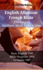 English Albanian French Bible - The Gospels - Matthew, Mark, Luke & John : Basic English 1949 - Bibla Shqiptare 1884 - La Sainte 1887 - eBook