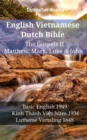 English Vietnamese Dutch Bible - The Gospels II - Matthew, Mark, Luke & John : Basic English 1949 - Kinh Thanh Viet Nam 1934 - Lutherse Vertaling 1648 - eBook
