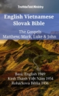English Vietnamese Slovak Bible - The Gospels - Matthew, Mark, Luke & John : Basic English 1949 - Kinh Thanh Viet Nam 1934 - Rohackova Biblia 1936 - eBook