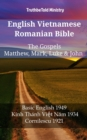 English Vietnamese Romanian Bible - The Gospels - Matthew, Mark, Luke & John : Basic English 1949 - Kinh Thanh Viet Nam 1934 - Cornilescu 1921 - eBook