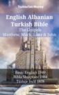 English Albanian Turkish Bible - The Gospels - Matthew, Mark, Luke & John : Basic English 1949 - Bibla Shqiptare 1884 - Turkce Incil 1878 - eBook