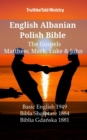 English Albanian Polish Bible - The Gospels - Matthew, Mark, Luke & John : Basic English 1949 - Bibla Shqiptare 1884 - Biblia Gdanska 1881 - eBook
