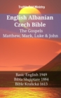 English Albanian Czech Bible - The Gospels - Matthew, Mark, Luke & John : Basic English 1949 - Bibla Shqiptare 1884 - Bible Kralicka 1613 - eBook